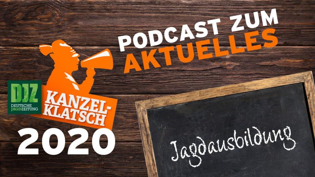 Kanzelklatsch Mai 2020 - Jagdscheinausbildung/ 1. Jagdmöglichkeit